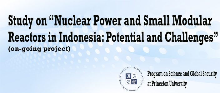 "Study on ""Nuclear Power and Small Modular Reactors in Indonesia: Potential and Challenges"" (on-going project)"
